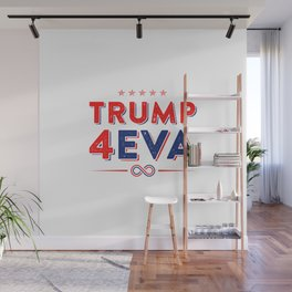 Trump 4EVA 2020 re-election infinity campaign white bc Wall Mural