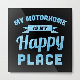 My Motorhome is my Happy Place (Gift) Metal Print