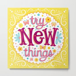 Try New Things - Colorful Hand-Lettering Mantra Art by Thaneeya McArdle Metal Print