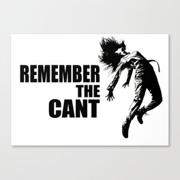 The Cant Canvas Print