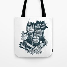 I Chop the LOG! Tote Bag