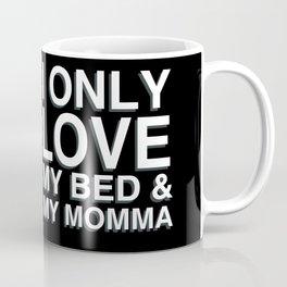 My Bed and My Mom Coffee Mug