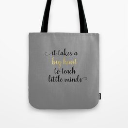 It Takes a Big Heart to Teach Little Minds Tote Bag