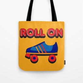 Roll On Rollerskate Tote Bag