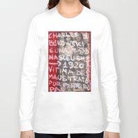 bukowski Long Sleeve T-shirts featuring Bukowski by Ibbanez
