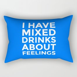 I HAVE MIXED DRINKS ABOUT FEELINGS (Blue) Rectangular Pillow