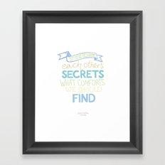 Each other's secrets Framed Art Print