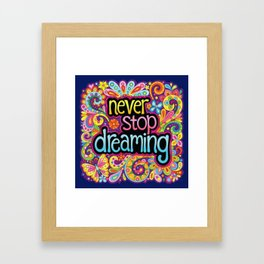 Never Stop Dreaming Framed Art Print