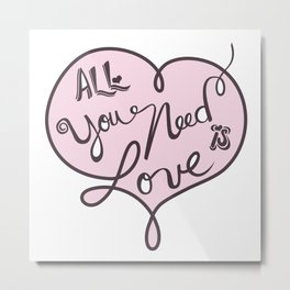 All you need is love - Lettering Soft Pink Metal Print