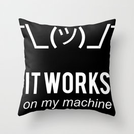 it works Throw Pillow