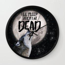 Moon Wolf - I'll Sleep When I'm Dead Wall Clock