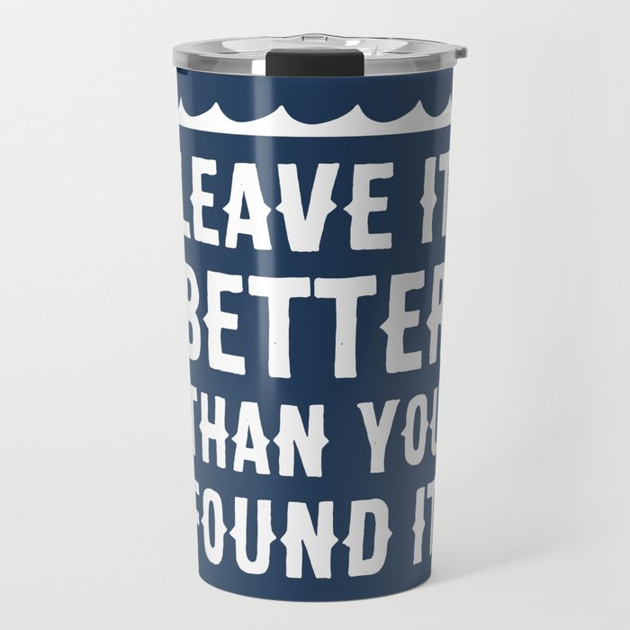 Leave It Better Than You Found It - Ocean Edition Travel Mug