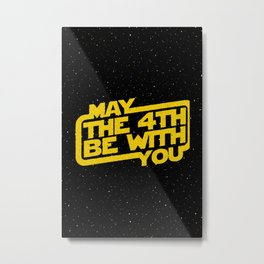 May The 4th Be With You Metal Print