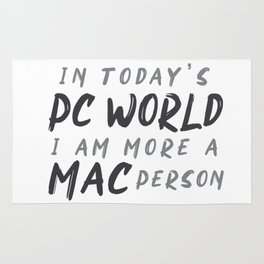 In today's PC World I am more a MAC person Rug