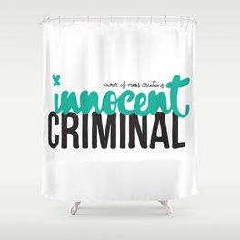 Innocent Criminal Shower Curtain