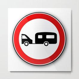 Caravan Road Traffic Sign Metal Print