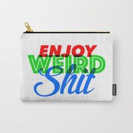 Enjoy Weird Shit Carry-All Pouch
