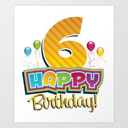 Happy 6 Birthday Kids- Cute 6th Bday Balloons Art Print