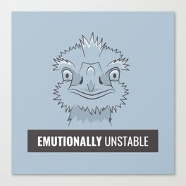 Emutionally Unstable Canvas Print