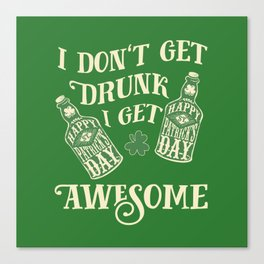 Funny St. Patrick's Day Drinking Quote Canvas Print
