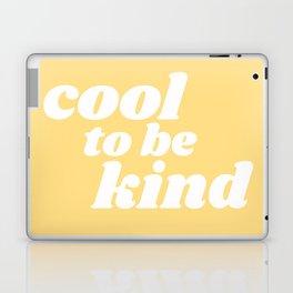 cool to be kind Laptop & iPad Skin