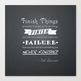 Finish Things - Neil Gaiman Canvas Print