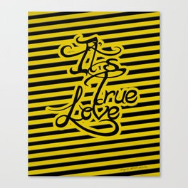 Its True Love Canvas Print