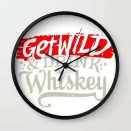 Get Wild & Drink Whiskey Wall Clock