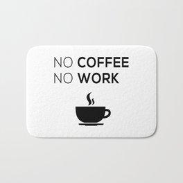 No Coffeee No Worke Bath Mat