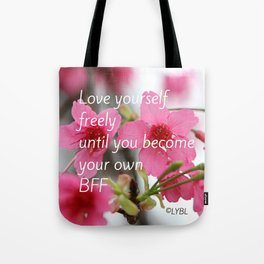 Love Yourself Be your BFF Tote Bag