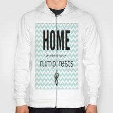 Home is where your rump rests Hoody
