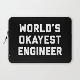 World's Okayest Engineer Funny Quote Laptop Sleeve