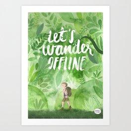 Let's wander offline Art Print