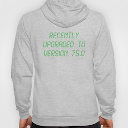 Recently Upgraded To Version 75.0 Funny 75th Birthday Hoody