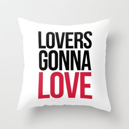 Lovers Gonna Love Funny Quote Throw Pillow