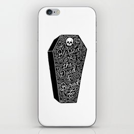 Blessed are the dead & buried iPhone Skin