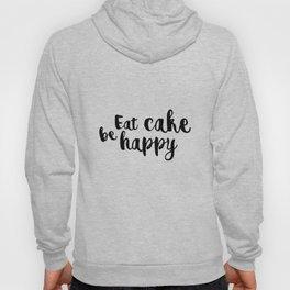 Eat cake be happy Hoody