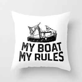 My Boat My Rules Captain Captain's Gift Throw Pillow