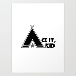 Ace It, Kid Art Print