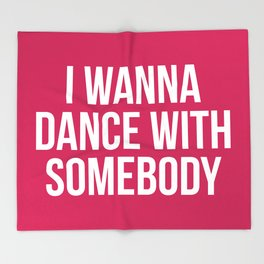 Dance With Somebody Music Quote Throw Blanket