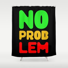 No Problem Shower Curtain