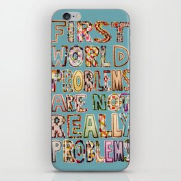 First World Problems iPhone Skin