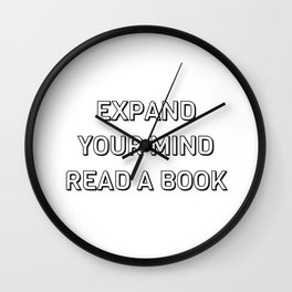 EXPAND YOUR MIND READ A BOOK Wall Clock