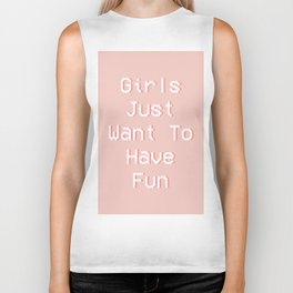 Girls Just Want To Have Fun Biker Tank