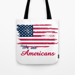 We are Americans,USA Products Tote Bag
