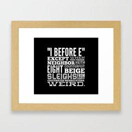 I Before E Framed Art Print