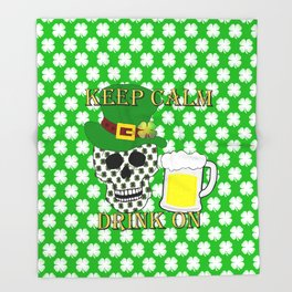 Keep Calm Drink On - St Patrick Day Throw Blanket