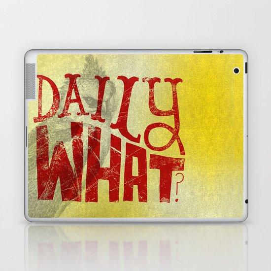Daily What? Laptop & iPad Skin