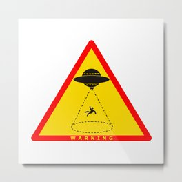 Alien Ufo Warning sign | gift idea Metal Print