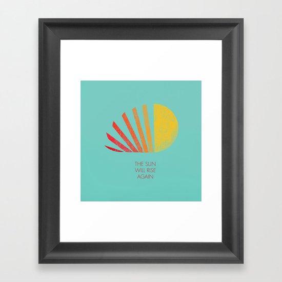 The Sun Will Rise Again Framed Art Print